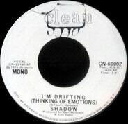 Shadow - I'm Drifting (Thinking Of Emotions)