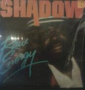 Shadow - Raw Energy