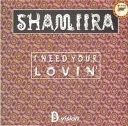 Shamiira - I Need Your Lovin' / Hot Stuff