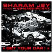 Sharam Jey Pres. The Magnificent - Get Your Car!
