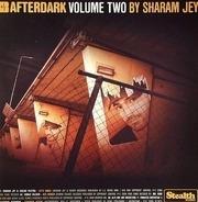 Sharam Jey - Afterdark Volume Two