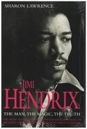 Sharon Lawrence - Jimi Hendrix: The Man, the Magic, the Truth