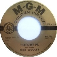 Sheb Wooley - That's My Pa / That's My Ma