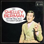 Shelley Berman - I'm Shelley Berman Let Me Tell You A Funny Story