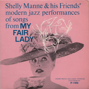 Shelly Manne & His Friends - Modern Jazz Performances Of Songs From My Fair Lady, Vol. 2