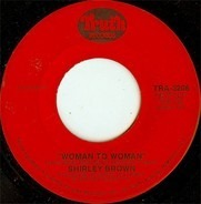 Shirley Brown - Woman To Woman / Yes Sir Brother