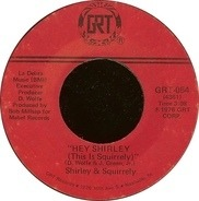Shirley & Squirrely - Hey Shirley (This Is Squirrely)