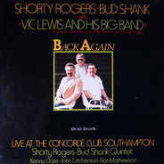 Shorty Rogers , Bud Shank With Vic Lewis And His Big Band , The Bud Shank Quintet - Back Again