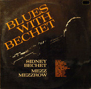 Sidney Bechet , Mezz Mezzrow - Blues With Bechet