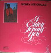 Sidney Joe Qualls - I Enjoy Loving You