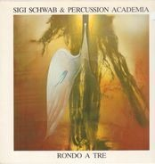Sigi Schwab and Percussion Academia - Rondo A Tre