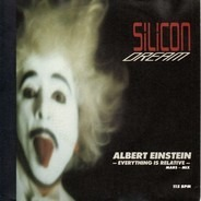 Silicon Dream - Albert Einstein - Everything Is Relative