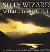 Silly Wizard - Wild & Beautiful