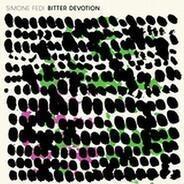 Simone Fedi - Bitter Devotion/ Ewan Pearson Rmx