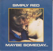 Simply Red - Maybe Someday...