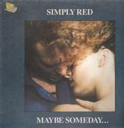 Simply Red - Maybe Someday ...