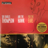 Sir Charles Thompson & Coleman Hawkins - For The Ears