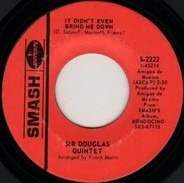 Sir Douglas Quintet - It Didn't Even Bring Me Down / Lawd, I'm Just A Country Boy In This Great Big Freaky City