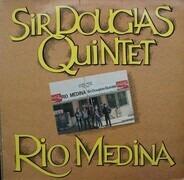 Sir Douglas Quintet - Rio Medina