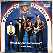 Sir Douglas Quintet - What About Tomorrow