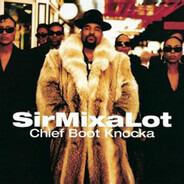 Sir Mix-A-Lot - Chief Boot Knocka
