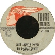 Sir Douglas Quintet - She's About A Mover / We'll Take Our Last Walk Tonight
