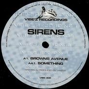 Sirens - Browns Avenue / Something