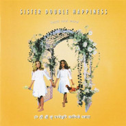 Sister Double Happiness - Heart And Mind