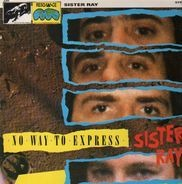 Sister Ray - No Way to Express