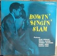 Slam Stewart Featuring Erroll Garner And Johnny Guarnieri - Bowin' Singin' Slam