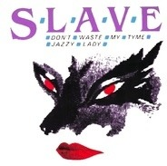 Slave - Don't Waste My Tyme / Jazzy Lady