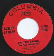 Sleepy La Beef - I'm Too Broke (To Pay Attention)