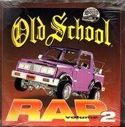 Slick Rick / Run-DMC / Kurtis Blow / Ice-T / a.o. - Old School Rap Volume 2