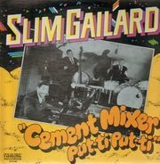 Slim Gaillard - Cement Mixer Put-Ti Put-Ti