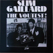 Slim Gaillard - The Voutest!