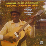 Slim Green with Johnny Otis and Shuggie Otis - Stone Down Blues