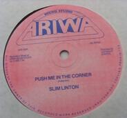 Slim Linton - Push Me In The Corner / Slim Line Dub's