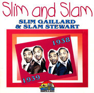 Slim & Slam - Slim And Slam (1938-1939)