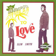 Slim Smith - Born to Love