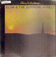 Slim & The Supreme Angels - Glory to His Name