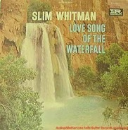 Slim Whitman - Love Song of the Waterfall