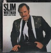 Slim Whitman - Songs I Love to Sing