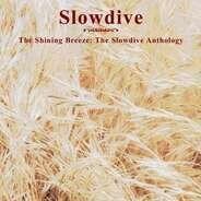 Slowdive - The Shining Breeze: The Slowdive Anthology