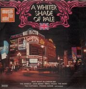 Small Faces, Animals, Move a.o. - A Whiter Shade Of Pale - Beat Night In London