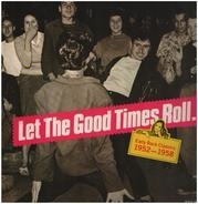 Smiley Lewis, Fats Domino, Shirley And Lee, Thurston Harris a.m. - Let The Good Times Roll. Early Rock Classics 1952 - 1958