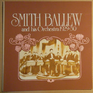 Smith Ballew And His Orchestra - Smith Ballew And His Orchestra 1929-30