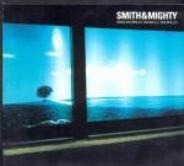 Smith & Mighty - Big World Small World