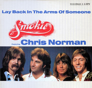Smokie Featuring Chris Norman - Lay Back in the Arms of Someone