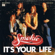 Smokie - It's Your Life / Now You Think You Know