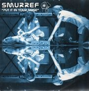 Smurref - Put It In Your Nose